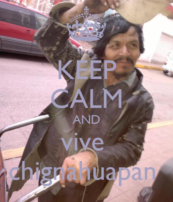 KEEP CALM AND vive  chignahuapan