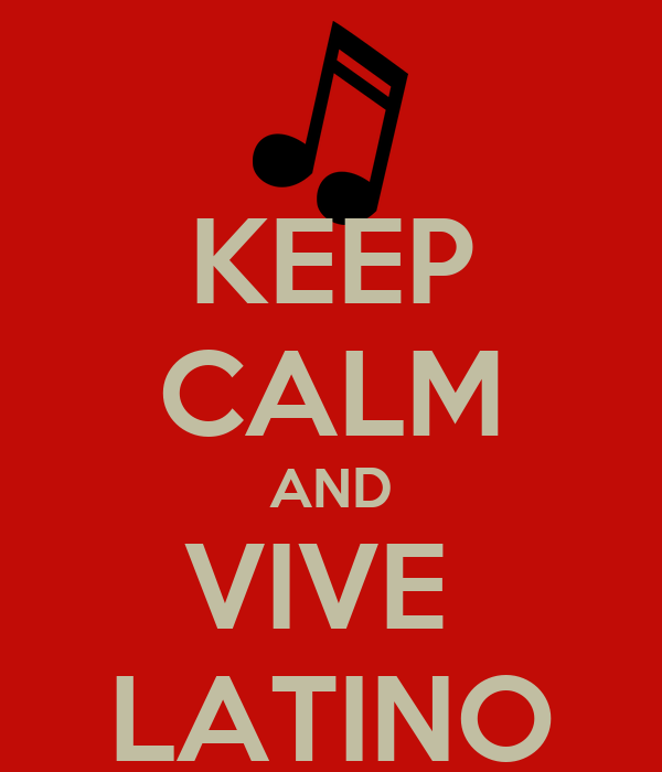 KEEP CALM AND VIVE  LATINO