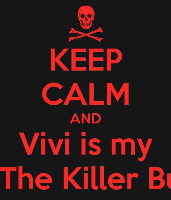 KEEP CALM AND Vivi is my Jeff The Killer Buddy