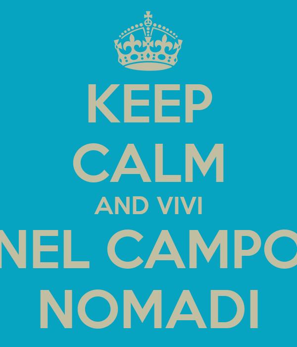KEEP CALM AND VIVI NEL CAMPO NOMADI