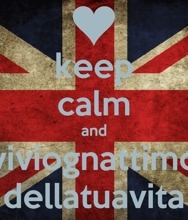 keep calm and viviognattimo dellatuavita