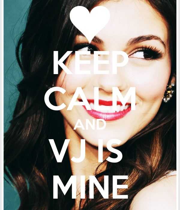 KEEP CALM AND VJ IS  MINE