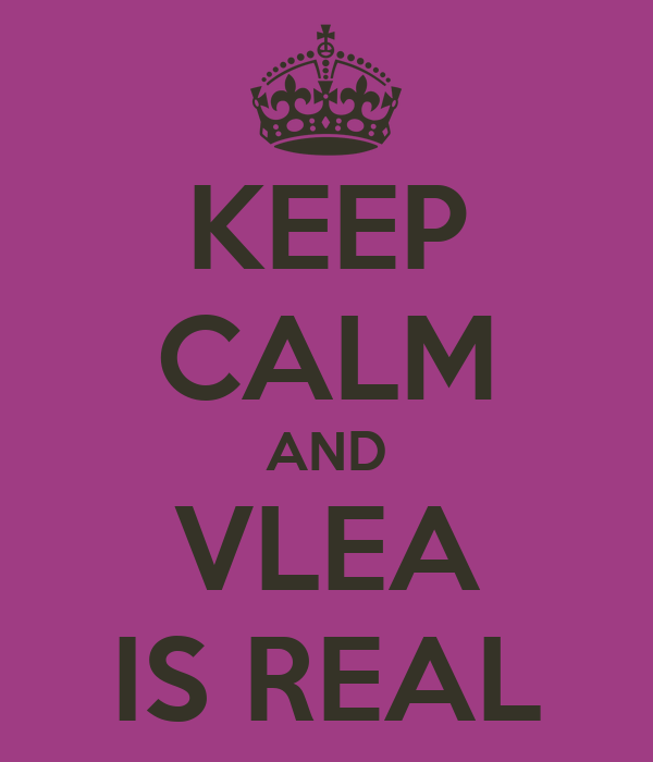 KEEP CALM AND VLEA IS REAL