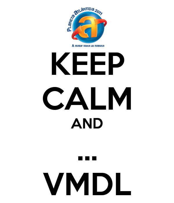 KEEP CALM AND ... VMDL