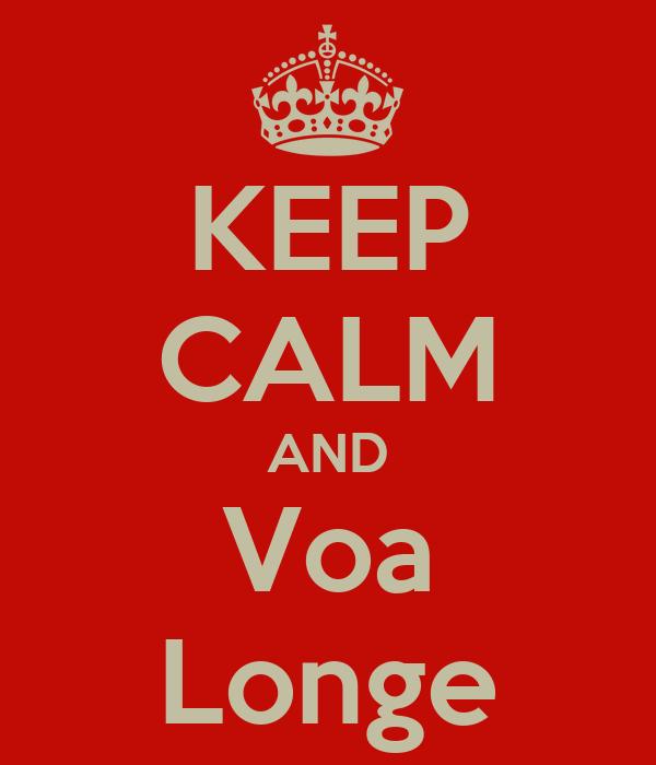 KEEP CALM AND Voa Longe