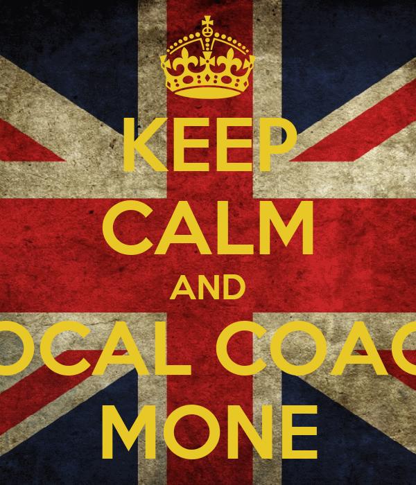 KEEP CALM AND VOCAL COACH MONE