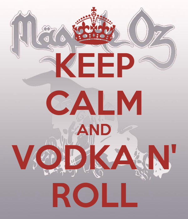 KEEP CALM AND VODKA N' ROLL
