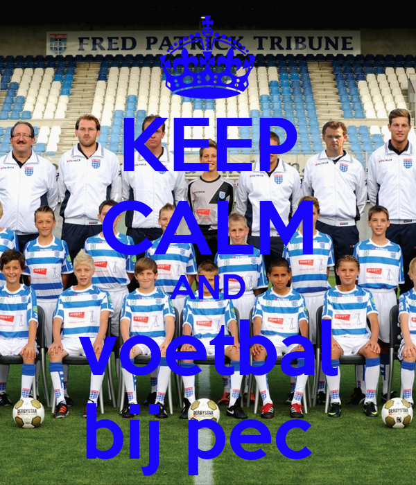 KEEP CALM AND voetbal bij pec