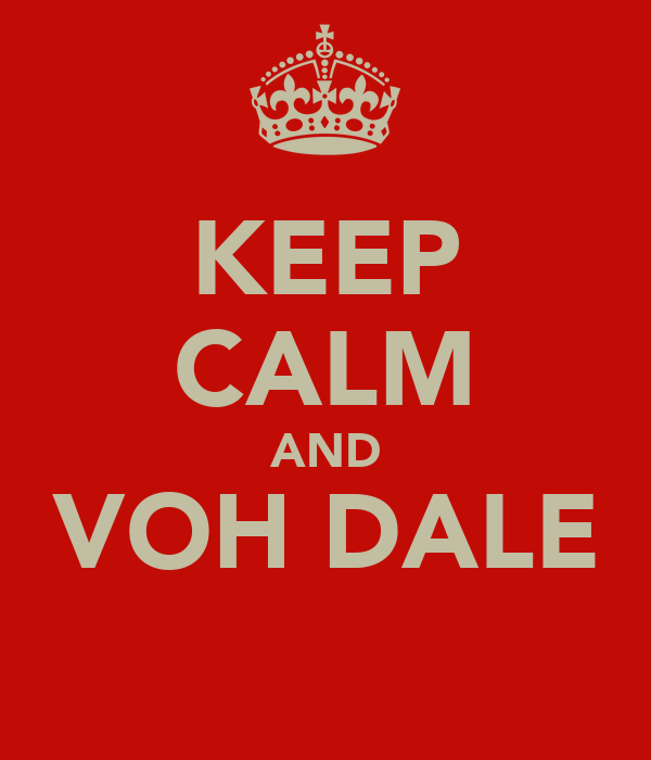 KEEP CALM AND VOH DALE
