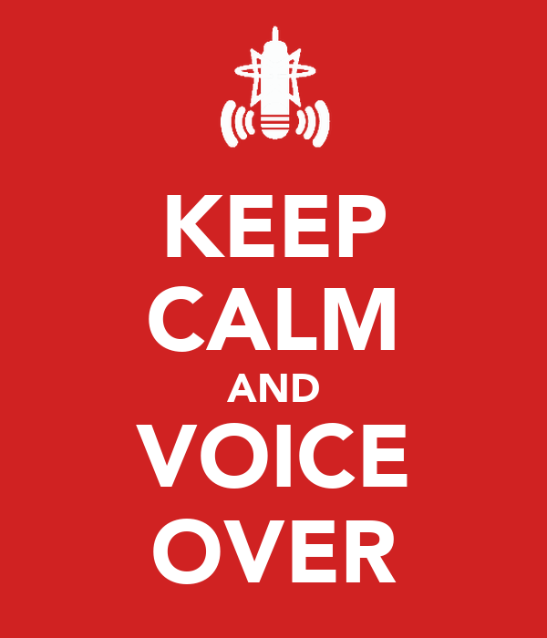 KEEP CALM AND VOICE OVER