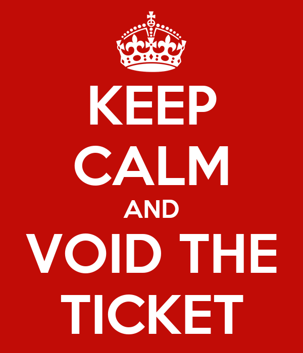 KEEP CALM AND VOID THE TICKET