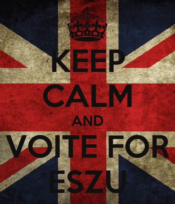 KEEP CALM AND VOITE FOR ESZU