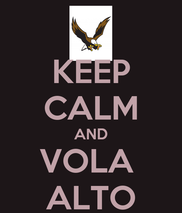 KEEP CALM AND VOLA  ALTO