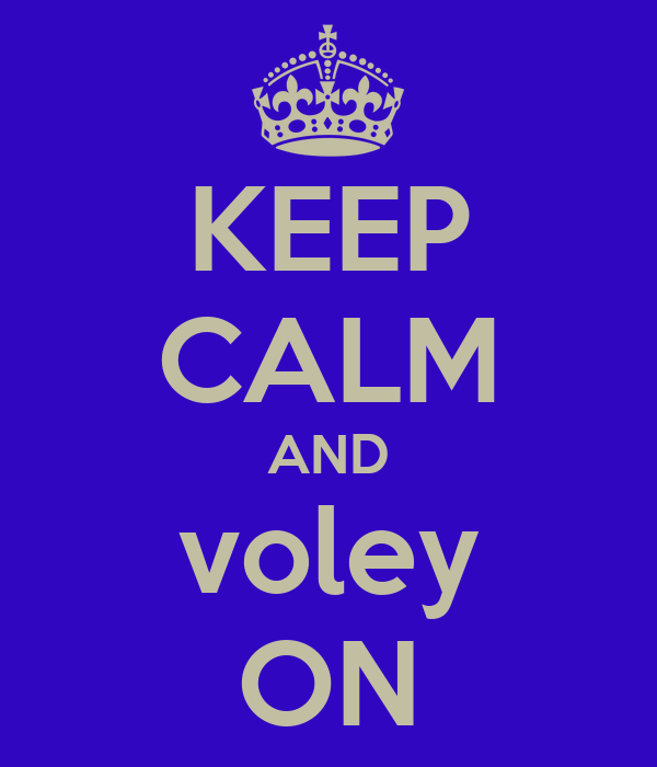 KEEP CALM AND voley ON