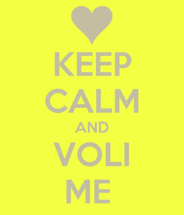 KEEP CALM AND VOLI ME