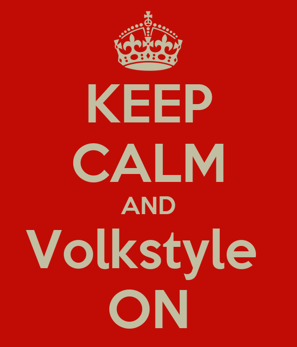 KEEP CALM AND Volkstyle  ON