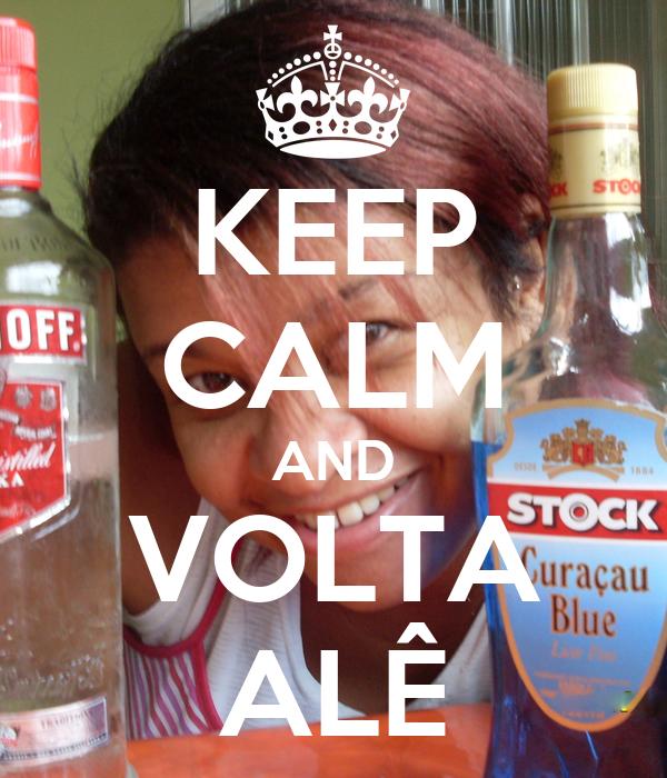 KEEP CALM AND VOLTA ALÊ