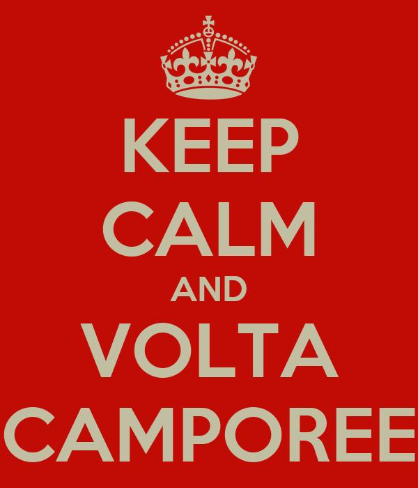 KEEP CALM AND VOLTA CAMPOREE
