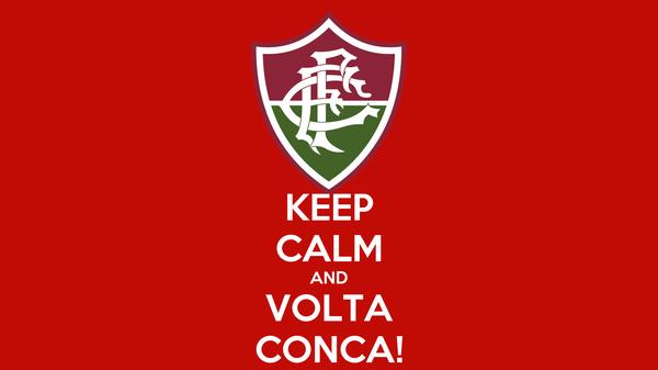 KEEP CALM AND VOLTA CONCA!