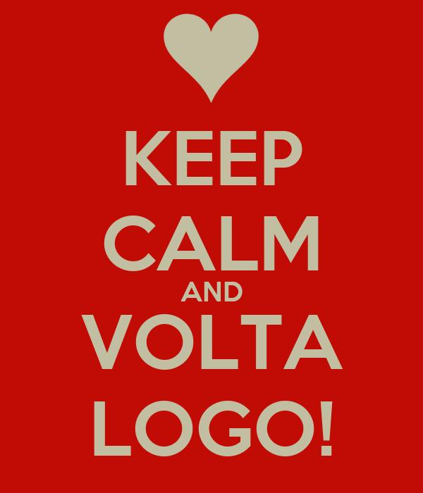 KEEP CALM AND VOLTA LOGO!