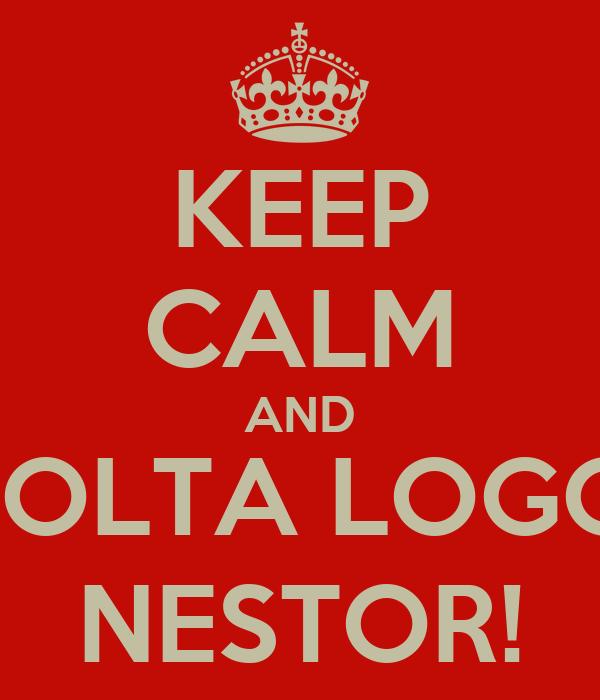 KEEP CALM AND VOLTA LOGO, NESTOR!
