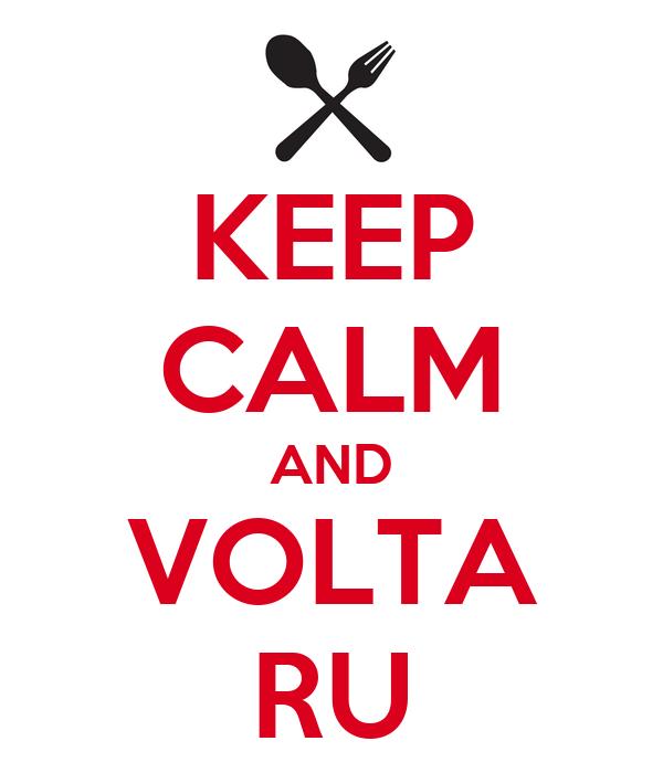 KEEP CALM AND VOLTA RU