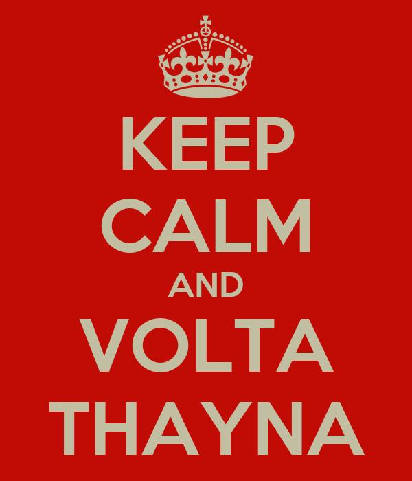 KEEP CALM AND VOLTA THAYNA