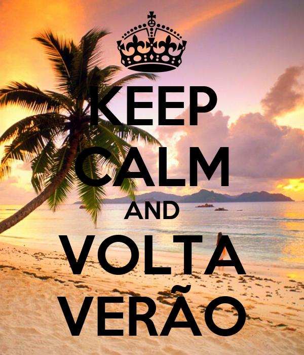 KEEP CALM AND VOLTA VERÃO