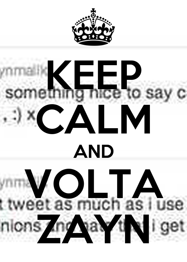 KEEP CALM AND VOLTA ZAYN