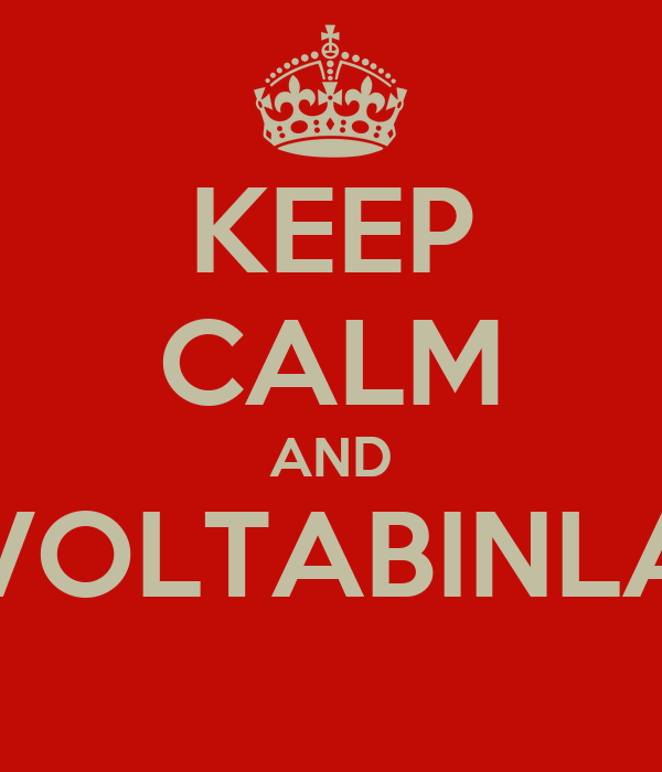 KEEP CALM AND #VOLTABINLAR