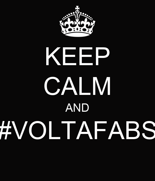 KEEP CALM AND #VOLTAFABS