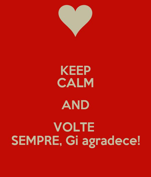 KEEP CALM AND VOLTE  SEMPRE, Gi agradece!