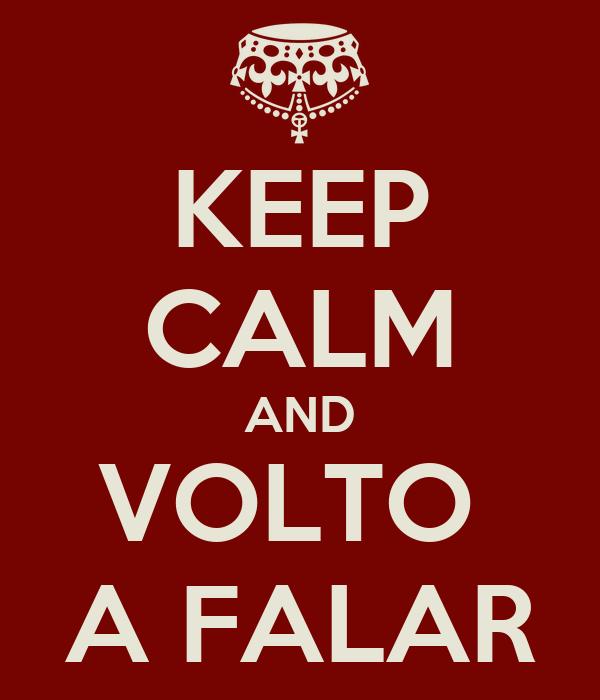 KEEP CALM AND VOLTO  A FALAR