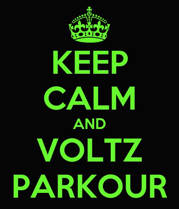 KEEP CALM AND VOLTZ PARKOUR
