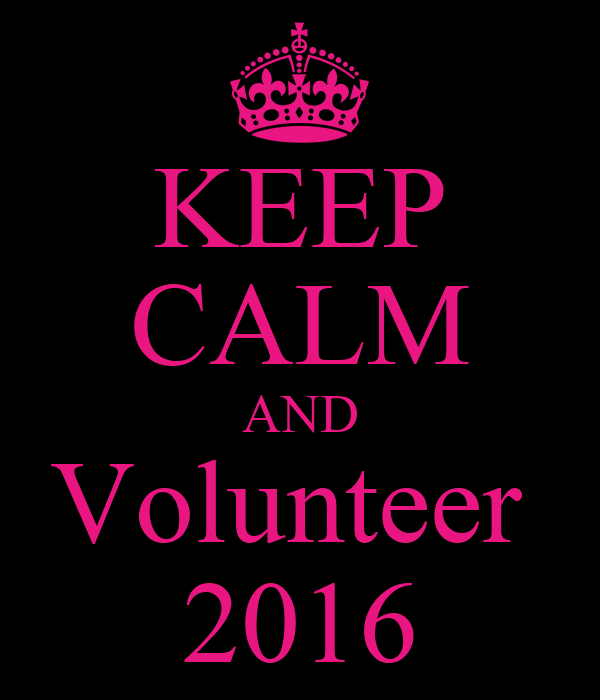 KEEP CALM AND Volunteer  2016