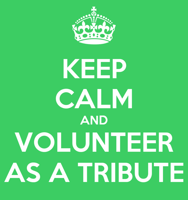 KEEP CALM AND VOLUNTEER AS A TRIBUTE