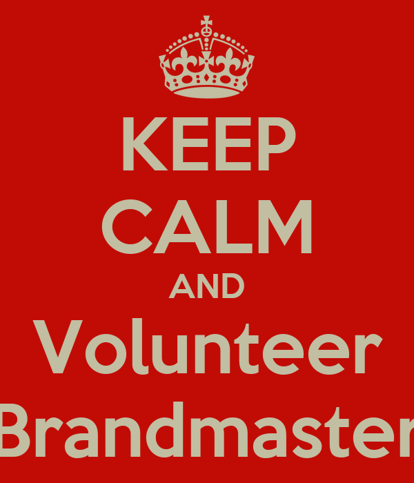 KEEP CALM AND Volunteer Brandmaster