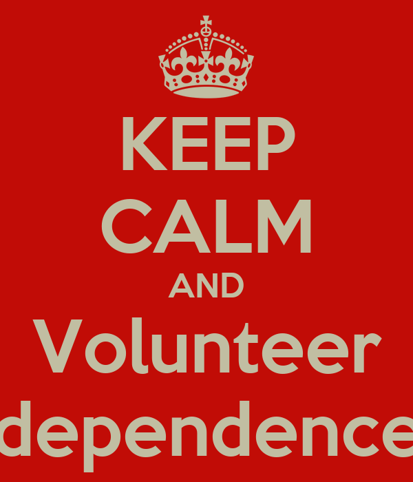 KEEP CALM AND Volunteer For Independence Trust