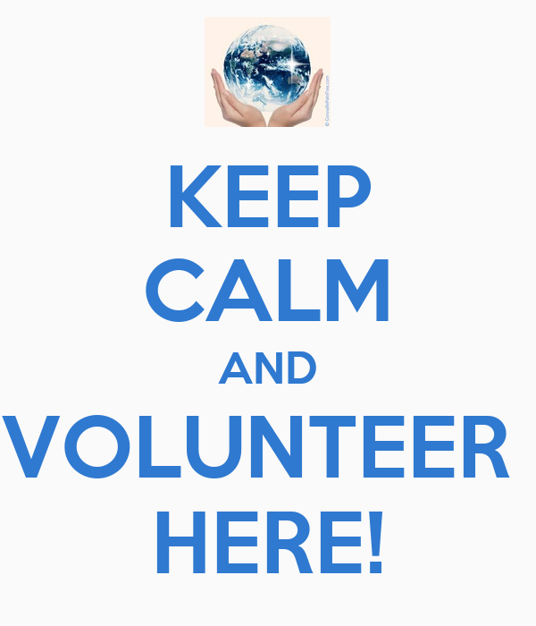KEEP CALM AND VOLUNTEER  HERE!
