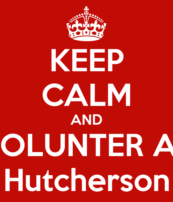 KEEP CALM AND VOLUNTER AS Hutcherson