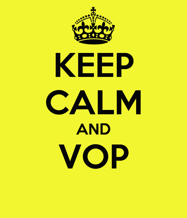 KEEP CALM AND VOP
