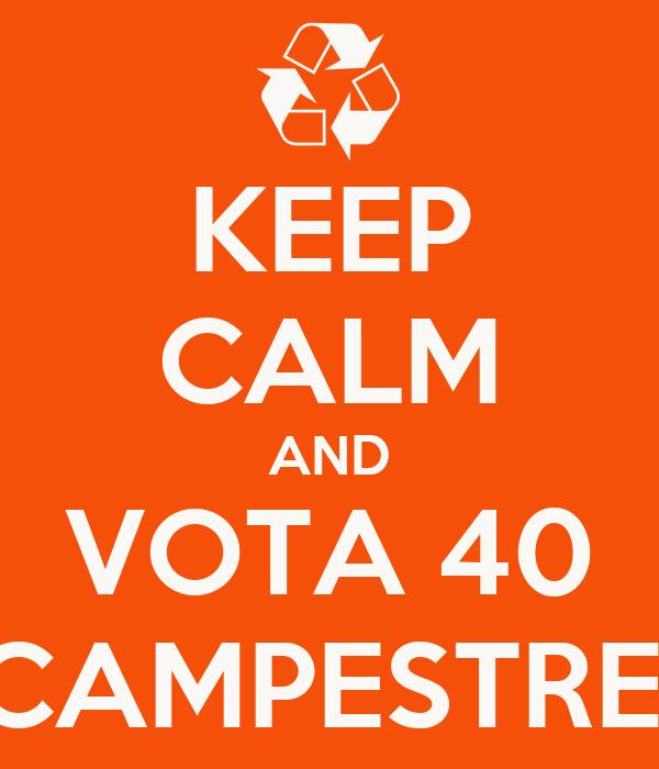 KEEP CALM AND VOTA 40 CAMPESTRE!