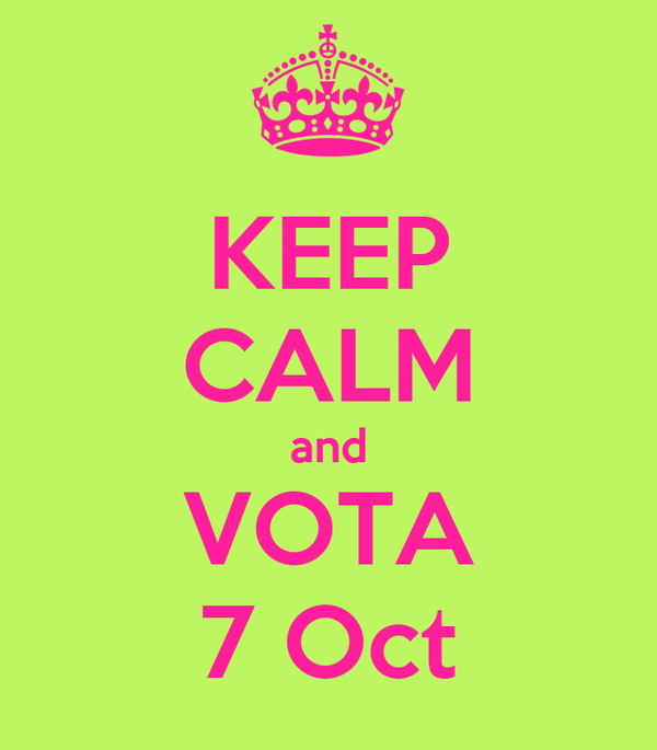 KEEP CALM and VOTA 7 Oct