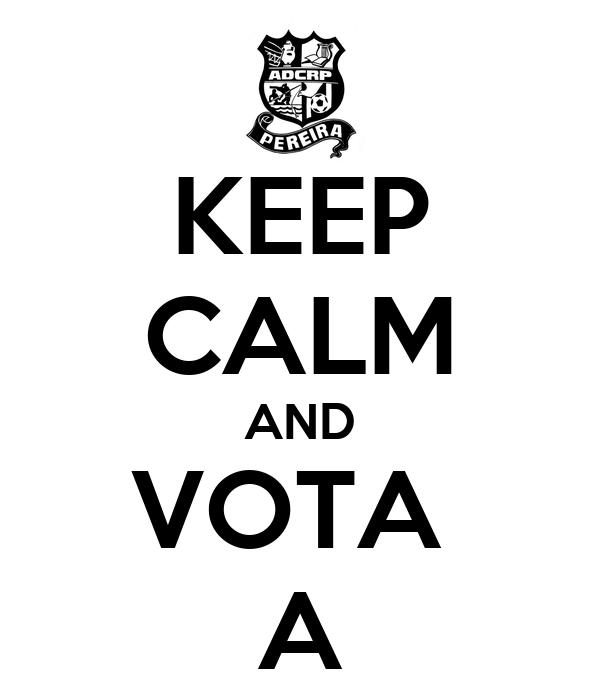 KEEP CALM AND VOTA  A