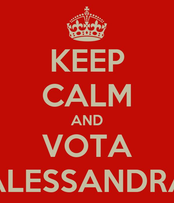 KEEP CALM AND VOTA ALESSANDRA