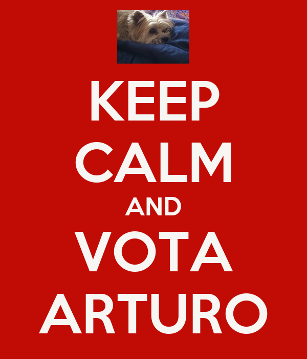 KEEP CALM AND VOTA ARTURO