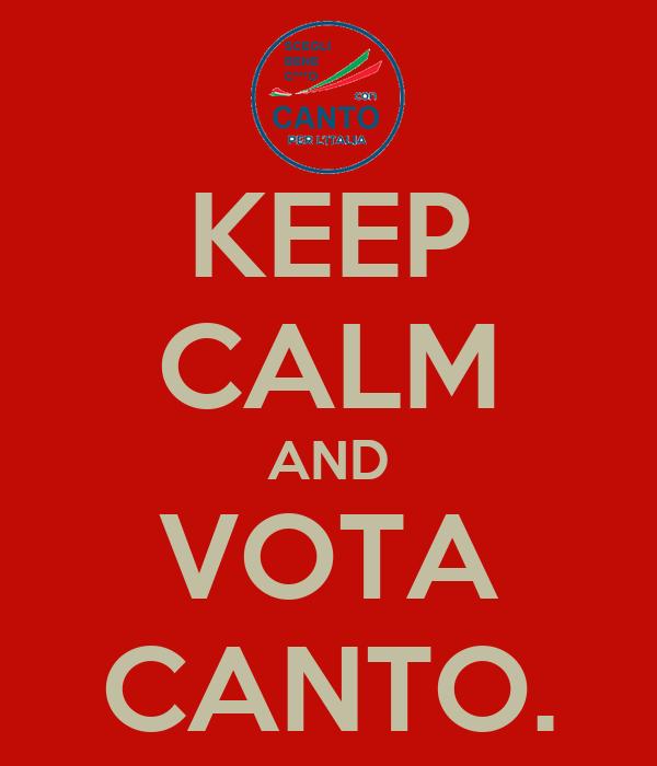 KEEP CALM AND VOTA CANTO.