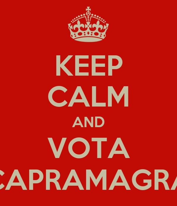 KEEP CALM AND VOTA CAPRAMAGRA
