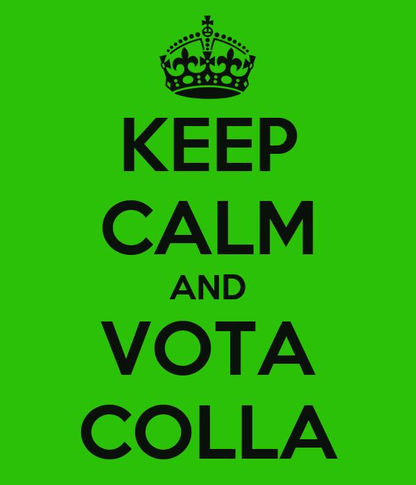KEEP CALM AND VOTA COLLA