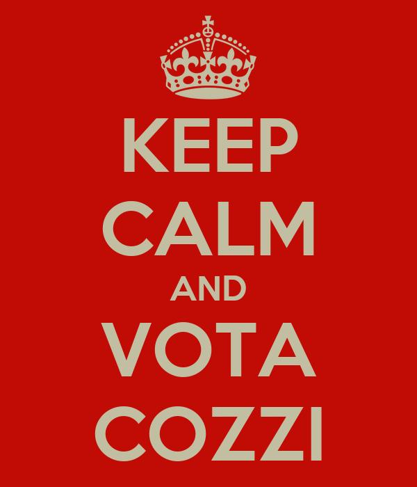 KEEP CALM AND VOTA COZZI